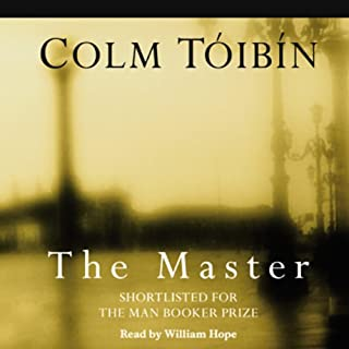 The Master                   By:                                                                                                                                 Colm Toibin                               Narrated by:                                                                                                                                 William Hope                      Length: 13 hrs and 45 mins     20 ratings     Overall 4.1