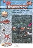 Elba sott'acqua. Guida ai pesci e altra vita marina. Itinerari snorkeling. Con pinne e maschera: 1