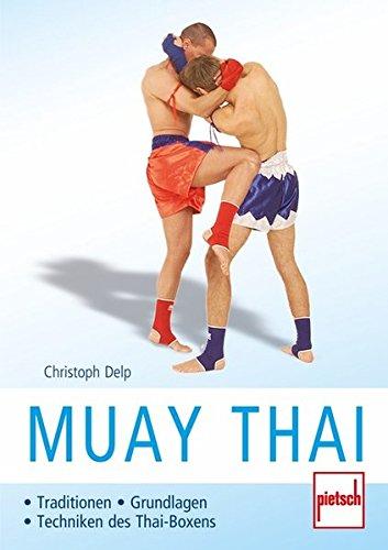 Muay Thai: Traditionen - Grundlagen -...