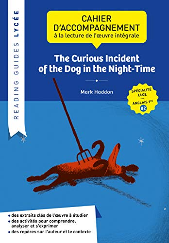 Reading Guide - the Curious Incident of the Dog in the Night-Time (Reading Guides Lycée)