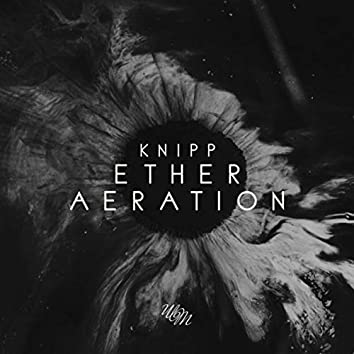 Ether / Aeration