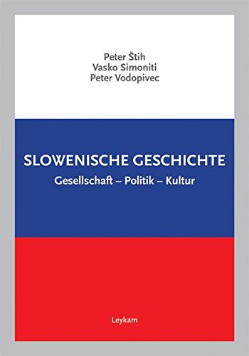 Slowenische Geschichte: Gesellschaft – Politik – Kultur