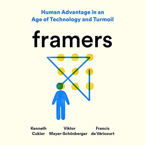 Framers Audiobook By Kenneth Cukier, Viktor Mayer-Schönberger, Francis de Véricourt cover art