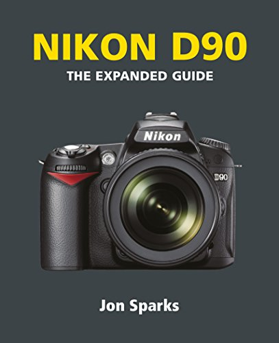 Nikon D90 (The Expanded Guide) (English Edition)