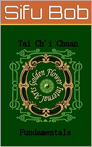 Tai Chi Chuan: The Fundamentals (Internal Arts Series Book 6) (English Edition)