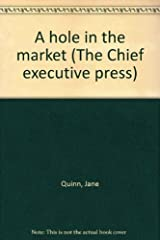 A hole in the market (The Chief executive press) Hardcover