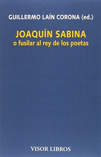 Joaquín Sabina o fusilar al rey de los poetas: 21 (Visor Literario)