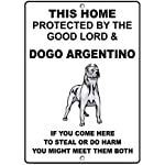 TNND Metal Warning Sign 8x12 inches Sign Metal Aluminum Sign Dogo Argentino Dog Home Protected by Good Lord Plaque for Yard Garage Driveway House Fence 2