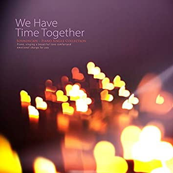 Time we spend together