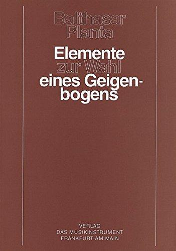 Elemente zur Wahl eines Geigenbogens (Schriftenreihe Das Musikinstrument)