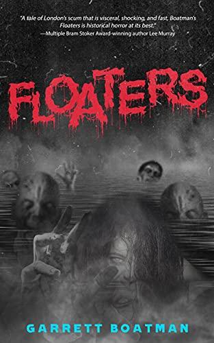 Floaters by [Garrett Boatman, Crystal Lake Publishing]