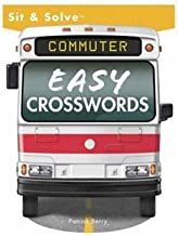 Sit & Solve? Commuter Easy Crosswords (Sit & Solve? Series) by Patrick Berry (2006-08-28)