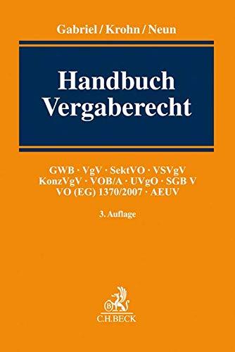 Handbuch Vergaberecht: GWB, VgV, SektVO, VSVgV, KonzVgV, VOB/A, UVgO, SGB V, VO (EG) 1370/2007, AEUV: Gesamtdarstellung und Kommentierung zu Vergaben ... VOB/A, UVgO, VOL/A, VO(EG) 1370, SGB V, AEUV