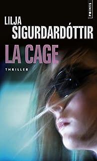 La Cage par Lilja Sigurdardottir