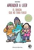 Aprender a leer - El dragón que no tenía fuego: En letra MAYÚSCULA y manuscrita: libros para niños de 5 y 6 años (Aprender a leer en letra de PALO y ... children book (Colección Aprender a Leer)