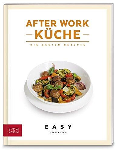 After-Work-Küche (Easy Cooking Kochbücher)