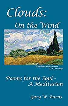 Clouds: On the Wind - Poems for the Soul - A Meditation by [Gary  W. Burns, Gary W. Burns]