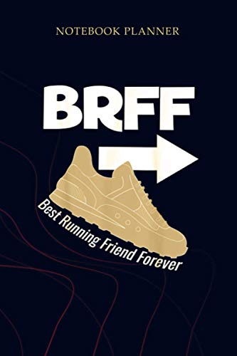 Notebook Planner Running Best Friend Forever BRFF BFF Sneaker: Planning, 6x9 inch, Simple, Gym, Mom, 114 Pages, Planner, To Do List