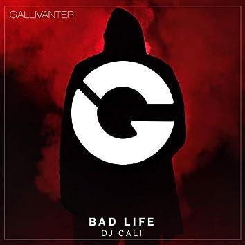 Bad Life