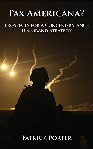 Pax Americana? Prospects for a Concert-Balance U.S. Grand Strategy (English Edition)