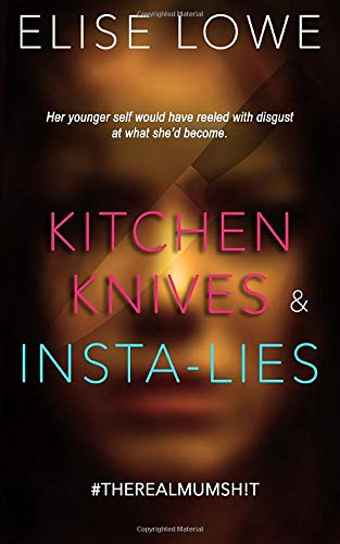 Kitchen Knives & Insta-lies: Her Younger Self Would Have Reeled with Disgust at What She'd Become