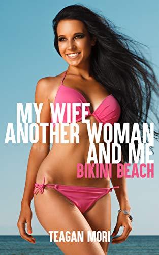 My Wife, Another Woman, And Me: Bikini Beach (English Edition)