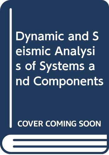 Dynamic and Seismic Analysis of Systems and Components