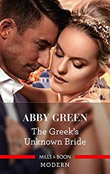 The Greek's Unknown Bride by [ABBY GREEN]