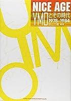 NICE AGE YMOとその時代―1978‐1984