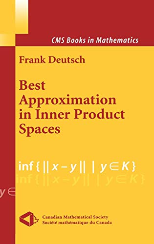 Best Approximation in Inner Product Spaces (CMS Books in Mathematics, Band 7)