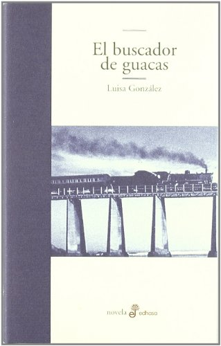 El buscador de guacas (Edhasa Literaria)