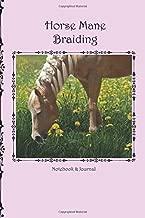 Horse Mane Braiding: Notebook & Journal