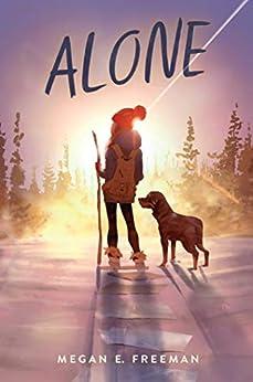 Alone by [Megan E. Freeman]