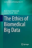 The Ethics of Biomedical Big Data (Law, Governance and Technology Series (29))
