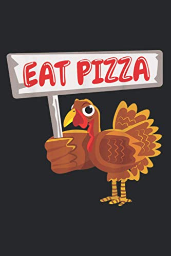 Turkey Holding Sign Eat Pizza Clothes Outfit: Daily planner notebook, To-do list