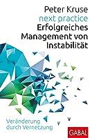 next practice: Erfolgreiches Management von Instabilitaet. Veraenderung durch Vernetzung