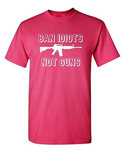 Ban Idiots Not Guns Adult Humor Grafik Neuheit sarkastisch Lustiges T-Shirt, Medium, Rosa