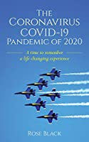 The Coronavirus COVID-19 Pandemic of 2020: A Time to Remember a Life Changing Experience
