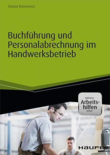 Buchführung und Personalabrechnung im Handwerksbetrieb - inkl. Arbeitshilfen online (Haufe Fachbuch)