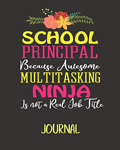 School Principal Because Awesome Multi-Tasking Ninja Isn't A Real Job Title: Daily/weekly Academic Planner Cool Guidance Appreciation Gift Women or Men with Inspirational Quotes