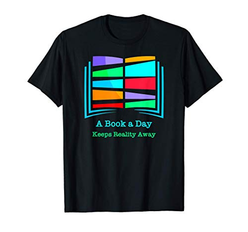 Book Lovers, Bookworm, Book Nerd, Funny, Cute: A Book a Day T-Shirt