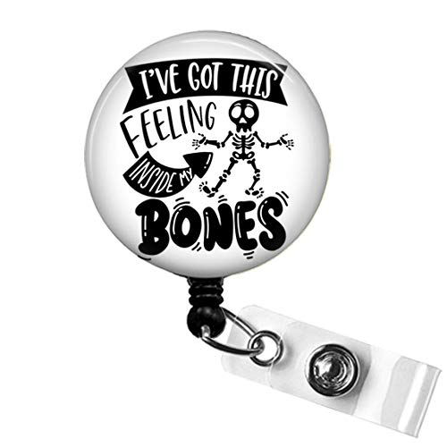ORTHOPEDIC X-Ray Retractable ID Name Badge Holder, I've Got This Feeling Inside My Bones Radiology Imaging X-Ray Tech Badge Reel Gift, Radiology Imaging Nurse Week Badge Clip