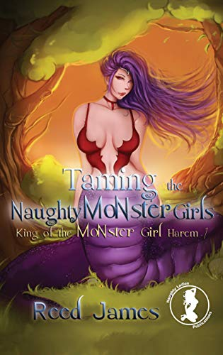 Taming the Naughty Monster Girls (King of the Monster Girl Harem 1) (English Edition)