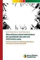Macrofauna como indicadora da qualidade do solo em diferentes usos