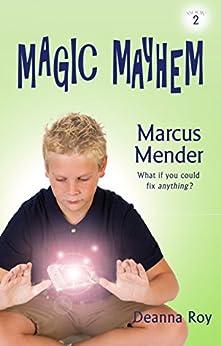 Marcus Mender (Magic Mayhem Book 2) by [Deanna Roy]