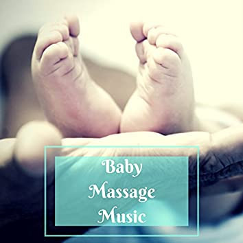 Baby Massage Music – Soothing Nature Sounds for Infants and Newborns Relaxation, Better Sleep, Reduce Stress