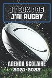 AGENDA SCOLAIRE 2021-2022 J'peux pas j'ai Rugby: Sport équipe ballon ovale pour école primaire collège lycée étudiant garçon et fille - Planificateur ... scolaires + jours fériés pour une bonne année