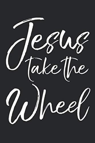 Jesus Take the Wheel: Christian Prayer Journal with Blank Pages to Write in & Prayers Answered List Notebook for Small Group Bible Study