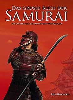 Das große Buch der Samurai: Die goldene Zeit der japanische