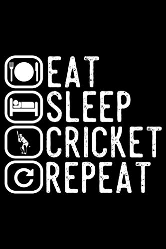 Eat Sleep Cricket Repeat: A5 Liniertes Notizbuch auf 120 Seiten - Cricket Notizheft | Geschenkidee für Cricketspieler, Vereine und Mannschaften
